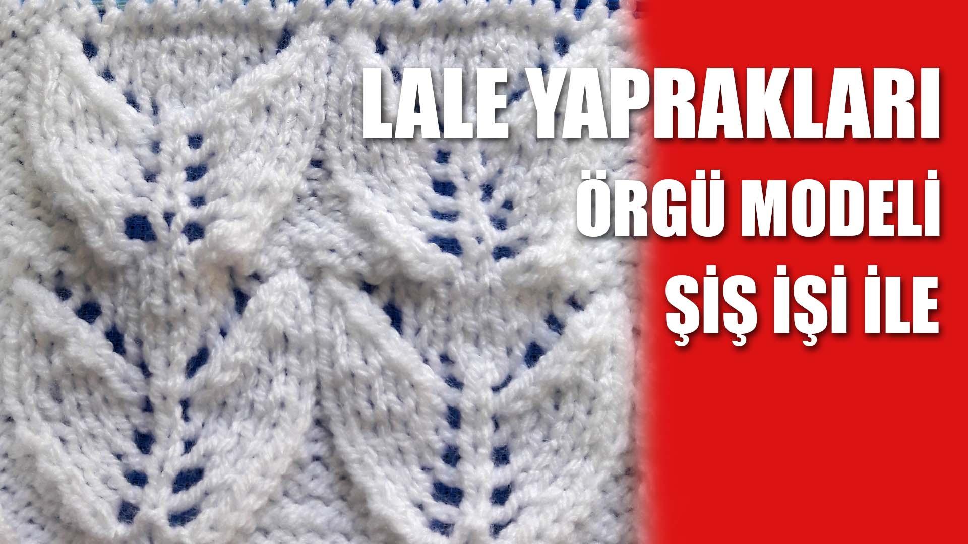 lale-yapraklari-orgu-modeli