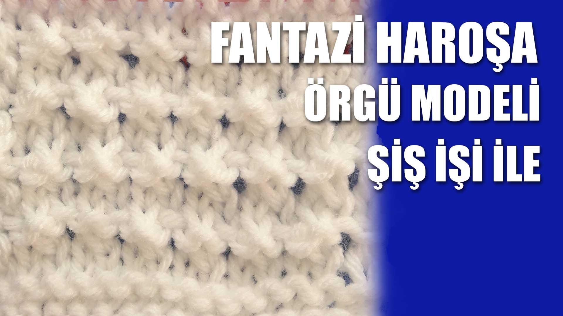 fantazi-harosa-orgu-modeli