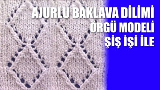 ajurlu-baklava-dilimi-orgu-modeli