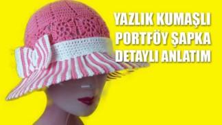 yazlık-portföy-şapka-yapılışı